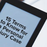 15 Terms to Know for a Personal Injury Case